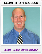 Dr. Jeff Hill, DPT, MA, CSCS- click to read Dr. Jeff Hill's Review